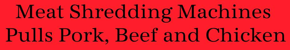 Meat Shredders